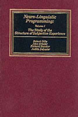 Neurolinguistic Programming: v. 1 by Robert D. Dilts