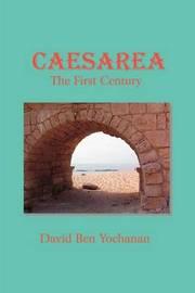 Caesarea: The First Century by David Ben Yochanan image