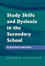 Study Skills and Dyslexia in the Secondary School by Marion Griffiths image