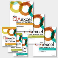 Wiley CIAexcel Exam Review + Test Bank 2016: Complete Set by S.Rao Vallabhaneni