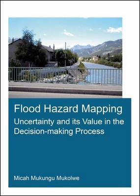 Flood Hazard Mapping: Uncertainty and its Value in the Decision-making Process by Micah Mukungu Mukolwe image
