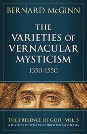 The Varieties of Vernacular Mysticism by Bernard McGinn