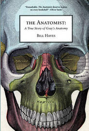 The Anatomist by BILL HAYES