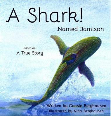 A Shark! Named Jamison by Consie Berghausen