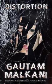 Distortion by Gautam Malkani image