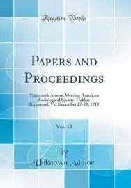 Papers and Proceedings, Vol. 13 by Unknown Author image
