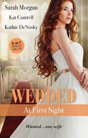 Wedded At First Sight/Sale Or Return Bride/Matched To A Billionaire/In The Rancher's Arms by Kat Cantrell