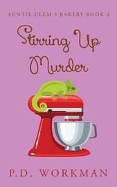 Stirring Up Murder by P D Workman