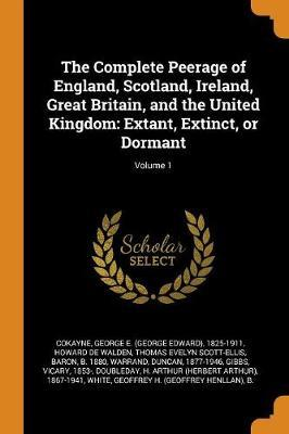 The Complete Peerage of England, Scotland, Ireland, Great Britain, and the United Kingdom by George E 1825-1911 Cokayne image