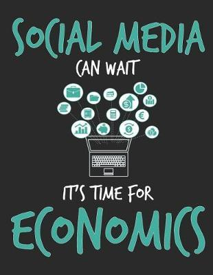 Social Media Can Wait It's Time For Economics by School Subject Composition Notebooks
