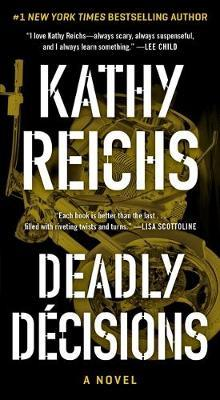 Deadly Decisions, Volume 3 by Kathy Reichs