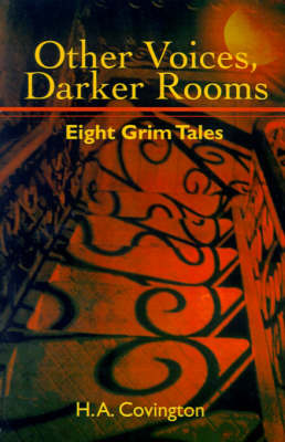 Other Voices, Darker Rooms: Eight Grim Tales by H.A. Covington image
