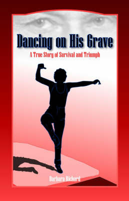 Dancing on His Grave by Barbara Richard image