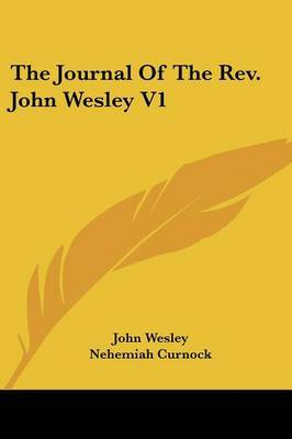 The Journal of the REV. John Wesley V1 by John Wesley image