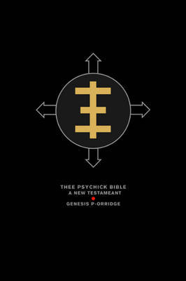 Thee Psychick Bible: A New Testameant by Genesis P'Orridge