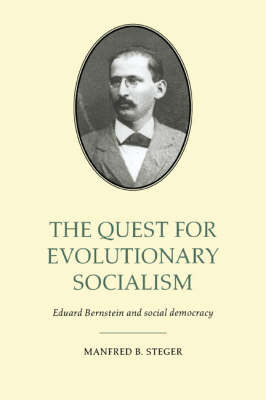 The Quest for Evolutionary Socialism by Manfred B Steger