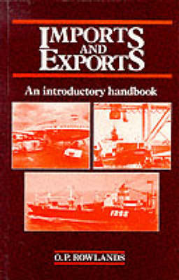 Imports and Exports: An Introductory Handbook by O.P. Rowlands