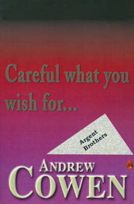 Careful What You Wish For... by Andrew Cowen