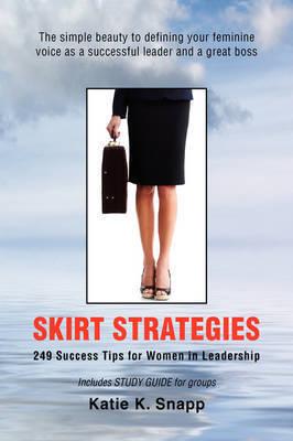 Skirt Strategies by Katie K. Snapp