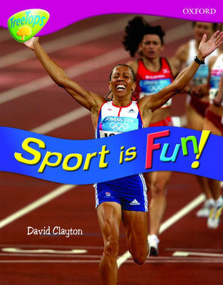 Oxford Reading Tree: Level 10: Treetops Non-Fiction: Sport is fun! by David Clayton image