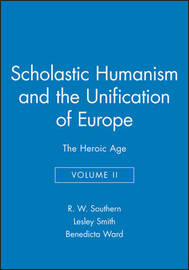 Scholastic Humanism and the Unification of Europe: v. 2 by R.W. Southern image