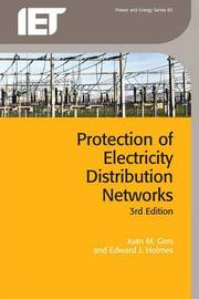Protection of Electricity Distribution Networks by Juan M. Gers
