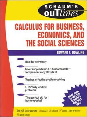 Schaum's Outline of Calculus for Business, Economics, and The Social Sciences by Edward Dowling