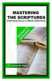 Mastering the Scriptures by Dr James M Cecy