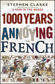 1000 Years of Annoying the French by Stephen Clarke image