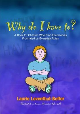 Why Do I Have To? by Laurie Leventhal-Belfer image