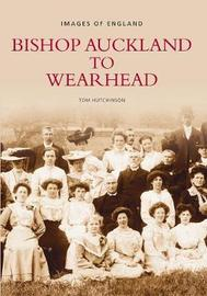 Bishop Auckland to Wearhead by Tom Hutchinson image