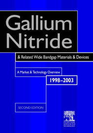 Gallium Nitride and Related Wide Bandgap Materials and Devices