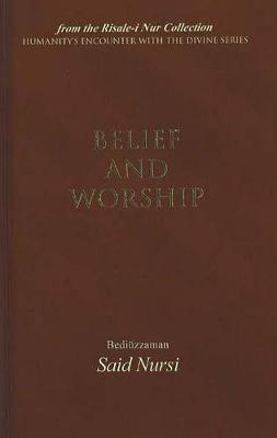 Belief and Worship by Bediuzzaman Said Nursi image