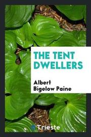 The Tent Dwellers by Albert Bigelow Paine image