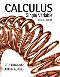 Calculus: Late Transcendentals (Single Variable) by Jon Rogawski
