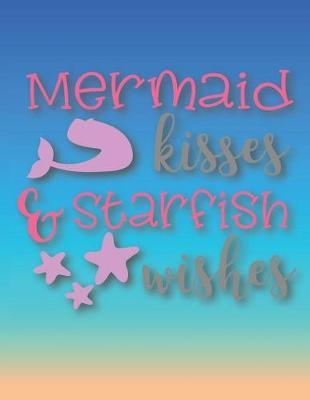 Mermaid Kisses & Starfish Wishes by Journal Gypsy