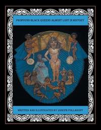 Profound Black Queens Almost Lost in History by Joseph Pollakoff