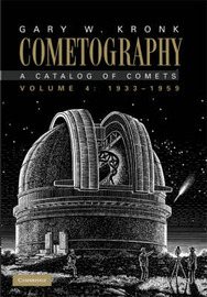 Cometography: Volume 4, 1933-1959 by Gary W. Kronk