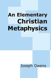 Elementary Christian Metaphysics by Joseph Owen image
