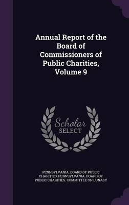 Annual Report of the Board of Commissioners of Public Charities, Volume 9 image