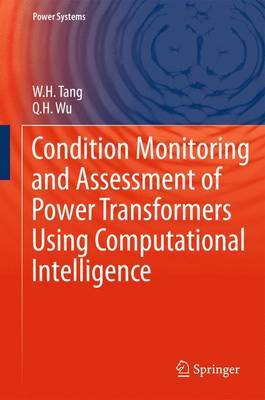 Condition Monitoring and Assessment of Power Transformers Using Computational Intelligence by W.H. Tang image