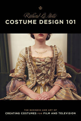 Costume Design 101 by Richard La Motte