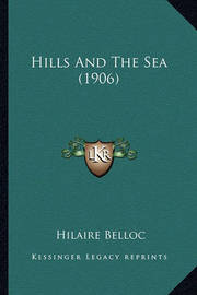 Hills and the Sea (1906) by Hilaire Belloc