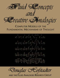 Fluid Concepts and Creative Analogies by Douglas R Hofstadter