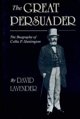 The Great Persuader by David Lavender