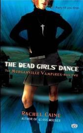 The Dead Girls' Dance (Morganville Vampires #2) by Rachel Caine
