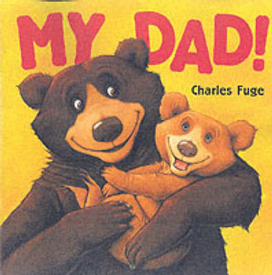 My Dad! Board Book by Charles Fuge image