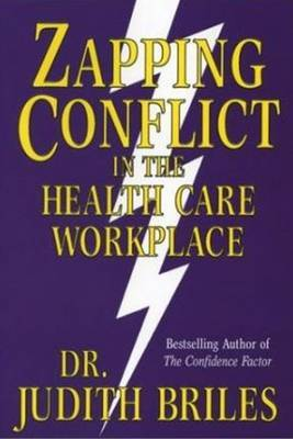 Zapping Conflict in the Health Care Workplace by Judith Briles