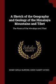 A Sketch of the Geography and Geology of the Himalaya Mountains and Tibet by Sidney Gerald Burrard image