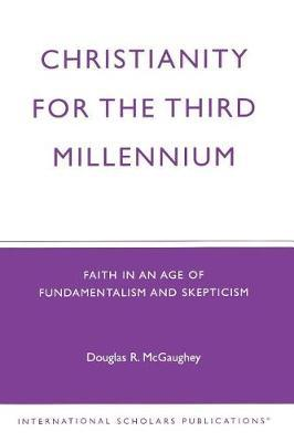 Christianity for the Third Millennium by Douglas R. McGaughey